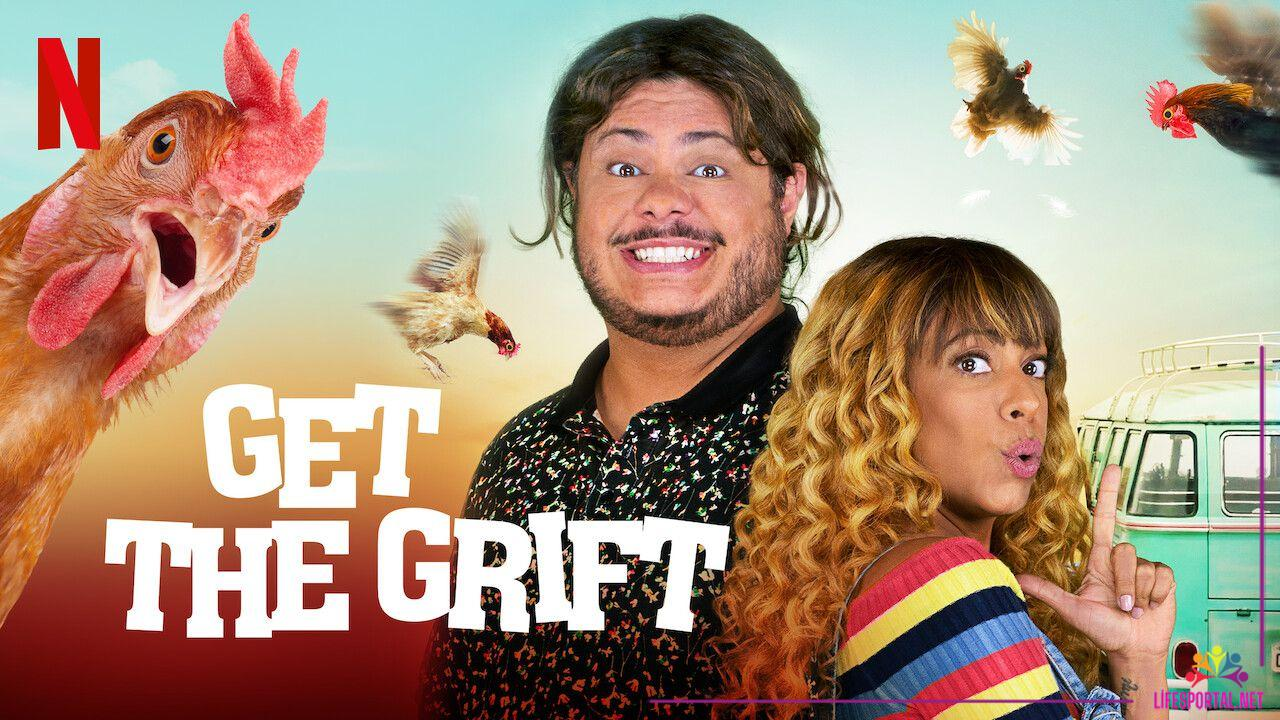 Get The Grift Movie Cast and Summary